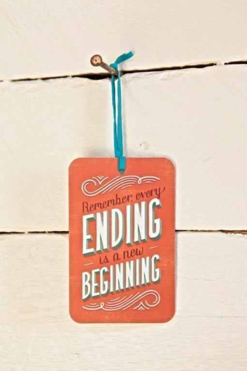 Remember every Ending is a new Beginning