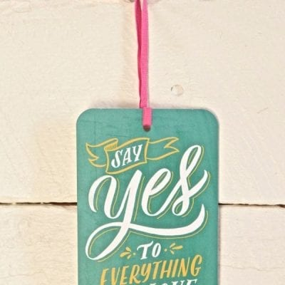 Say yes to everything you love